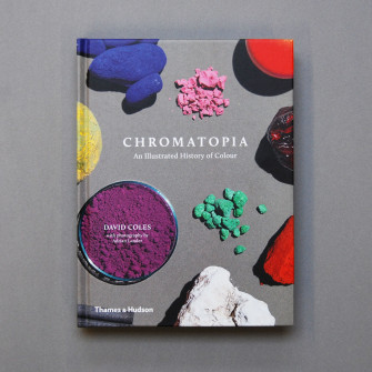 Front cover: CHROMATOPIA: An Illustrated History of Colour